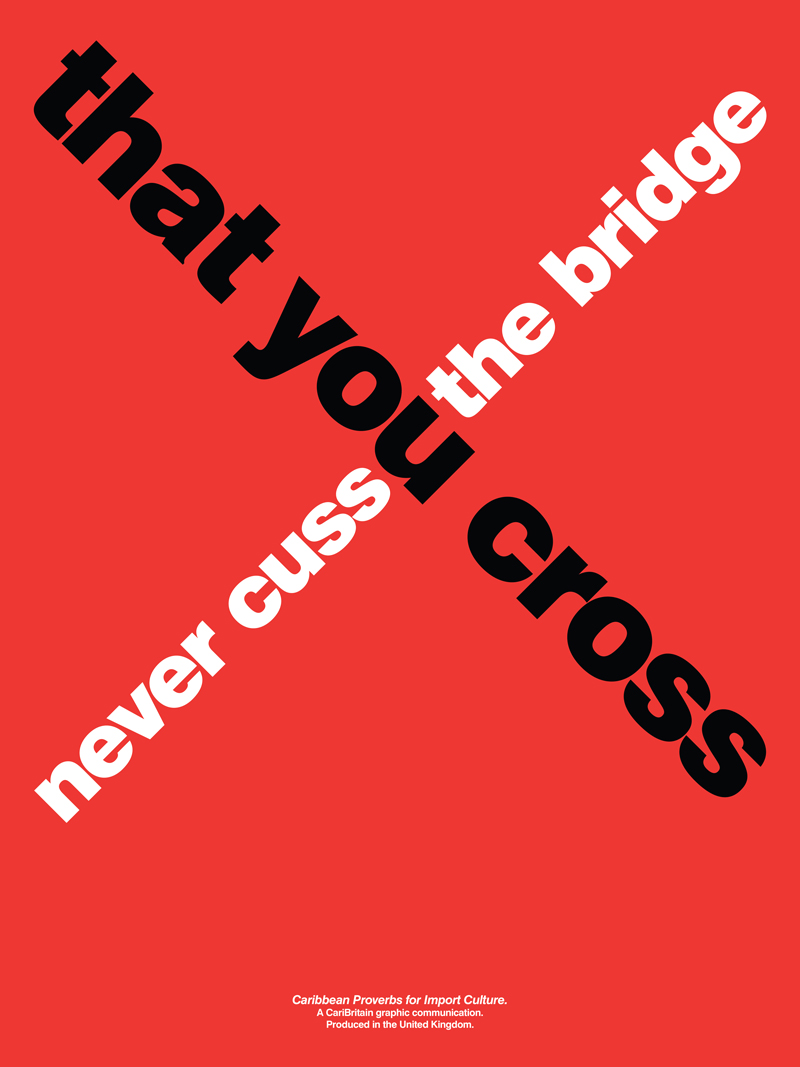 CariBritain_Never-Cuss-The-Bridge-That-You-Cross