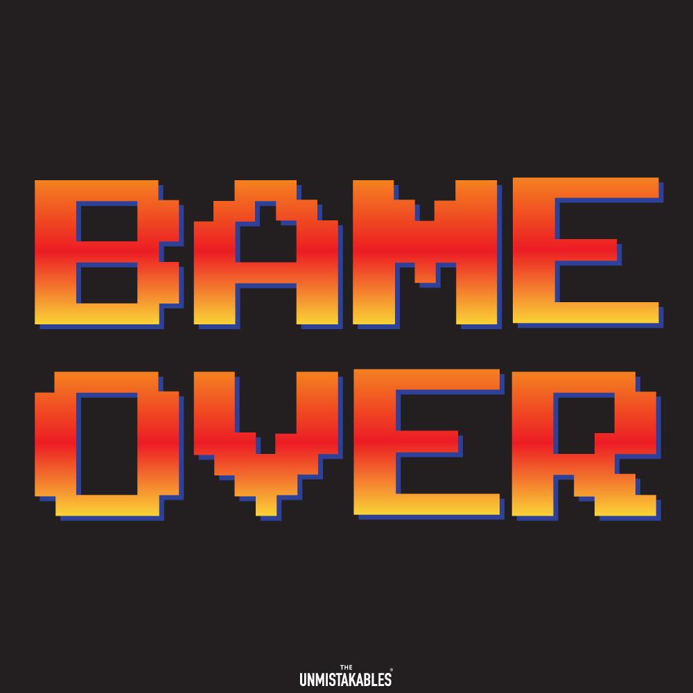 Bame-Over